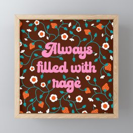 Always Filled With Rage Framed Mini Art Print