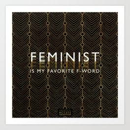 Feminist is My Favorite F-Word....the fancy version Art Print