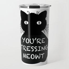 Stressing Meowt Travel Mug