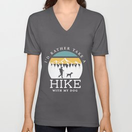 I'd rather take a hike with my dog gift Unisex V-Neck