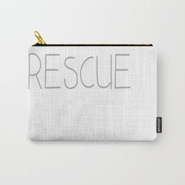 I Didnt Rescue A Cat Carry-All Pouch