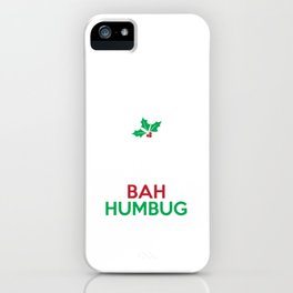Keep Calm And Bah Humbug Mistletoe Scrooge Sarcastic Christmas Humor Gift Pun Design iPhone Case