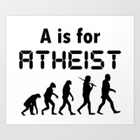 atheist Art Prints featuring a is for atheist by borninafield