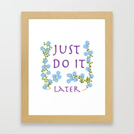 do it later Framed Art Print