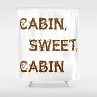 cabin Shower Curtains featuring Cabin, Sweet, Cabin by PhotoVista360