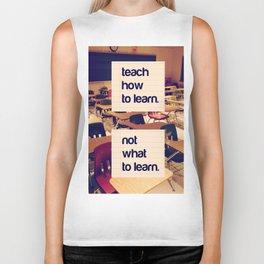 Teach How not What Biker Tank