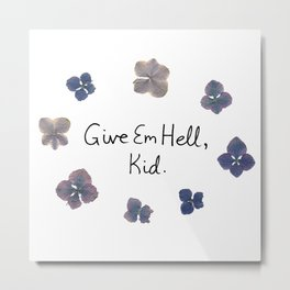 Give Em Hell, Kid Metal Print