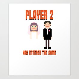 Player 2 Has Entered the Game Wedding Video Games Art Print
