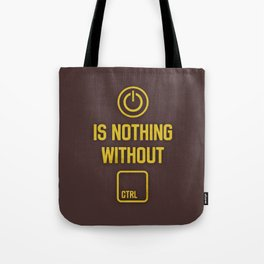 Power is nothing without Control Tote Bag