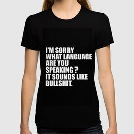I'M sorry what are you speaking funny quote T-shirt