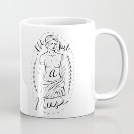 Not Just a Muse Coffee Mug