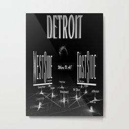 Detroit - Eastside/Westside - Where U at? Metal Print