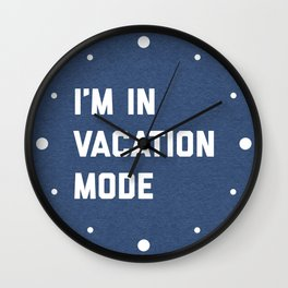Vacation Mode Funny Quote Wall Clock
