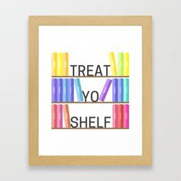 Treat Yo Shelf Framed Art Print
