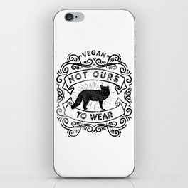 Not Ours to Wear Vegan Statement iPhone Skin