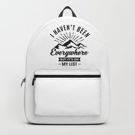 I Haven't Been Everywhere Backpack