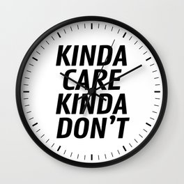 Kinda Care Kinda Don't Wall Clock