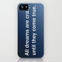 All Dreams Are Crazy iPhone Case