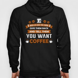 When life gives you lemons funny coffee gift Hoody