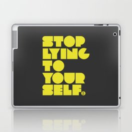 Stop Lying To Yourself Laptop & iPad Skin
