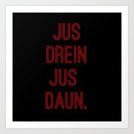 Jus Drein Art Print