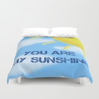 you are my sunshine Duvet Covers featuring Sunshine by The Crafty Geekette