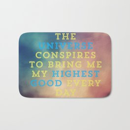 The Universe Conspires To Bring Me My Highest Good Every Day Bath Mat