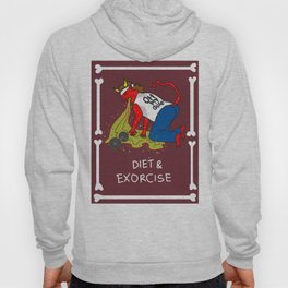 Diet and Exorcise Hoody
