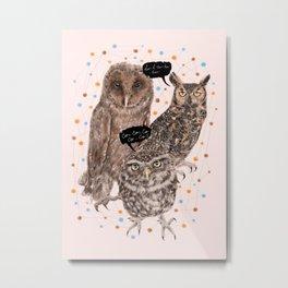 h'Hoo-hoo Metal Print