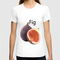 fig T-shirts featuring Fig by Uncle Jeffrey