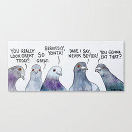 Bird no. 145: Some of them want to eat ya food Canvas Print