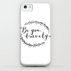 Be You Bravely Slim Case iPhone 5c