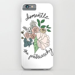 DISMANTLE THE PATRIARCHY iPhone Case
