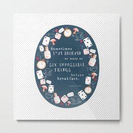 Alice in Wonderland - Six Impossible Things Metal Print