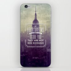 If Your Dreams Do Not Scare You, They Are Not Big Enough iPhone & iPod Skin