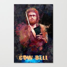 The Only Prescription Is More Cow Bell - Will Ferrell Canvas Print