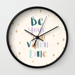 Be your own valentine Wall Clock