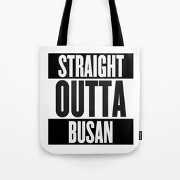 Straight Outta Busan Tote Bag
