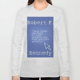 Robert F. Kennedy quote Long Sleeve T-shirt