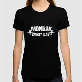 Monday Chest Day Fitness Workout T-shirt