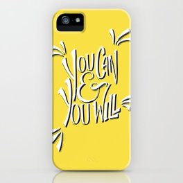 You can and you will (Buttercup) iPhone Case