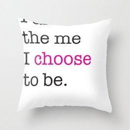 Choose. Throw Pillow