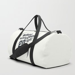 When nothing goes right, go left, inspiration, motivation quote, white version, humor, fun, love Duffle Bag