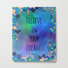 Believe In Your Dreams (Blue) Metal Print