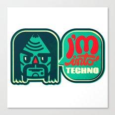 I'm Into Techno Canvas Print