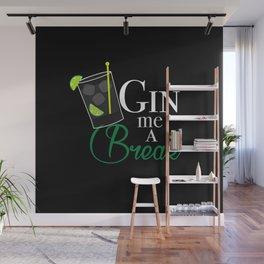 Gin Me A Break Wall Mural