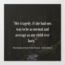 Tragedy of Normal Canvas Print