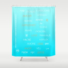 Love speaks in every language Shower Curtain