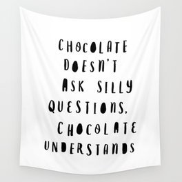 Chocolate Doesn't Ask Silly Questions black and white modern typographic poster wall art home decor Wall Tapestry