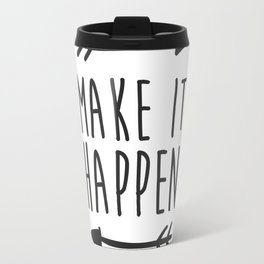 Make it happen Travel Mug